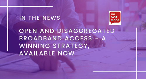 Open and Disaggregated Broadband Access - a Winning Strategy, Available Now
