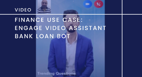 Finance Use Case: Engage Video Assistant Bank Loan Bot