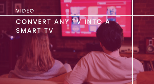 Convert Any TV to a Smart TV