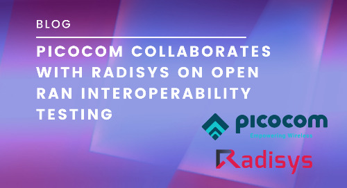 Picocom Collaborates with Radisys on Open RAN Interoperability Testing