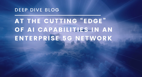 "At the Cutting ""Edge"" of AI Capabilities in an Enterprise 5G Network"