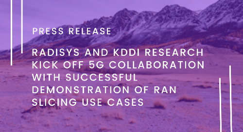 Radisys and KDDI Research Kick Off 5G Collaboration with Successful Demonstration of RAN Slicing Use Cases