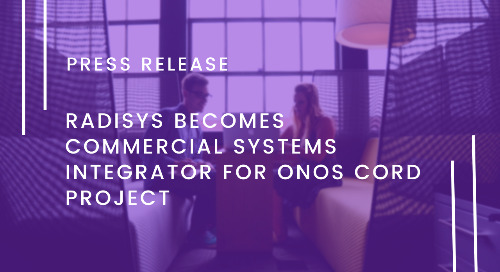 Radisys Becomes Commercial Systems Integrator for ONOS CORD Project