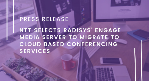 NTT selects Radisys' Engage Media Server to migrate to Cloud Based Conferencing Services