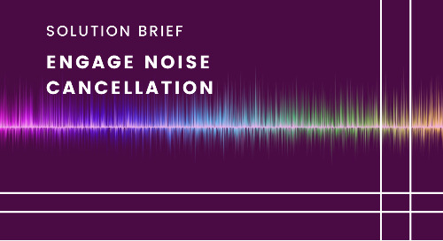 Engage AI-Based Noise Reduction Ensures Clearer Communication Experience Anywhere