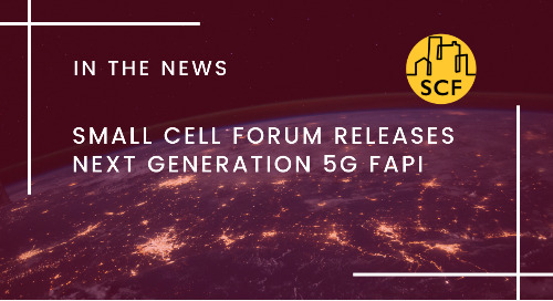 Small Cell Forum Releases Next Generation 5G FAPI