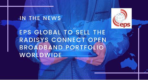 EPS Global To Sell The Radisys Connect Open Broadband Portfolio Worldwide