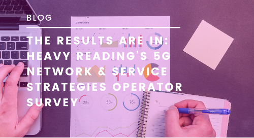 The Results are In: Heavy Reading's 5G Network & Service Strategies Operator Survey