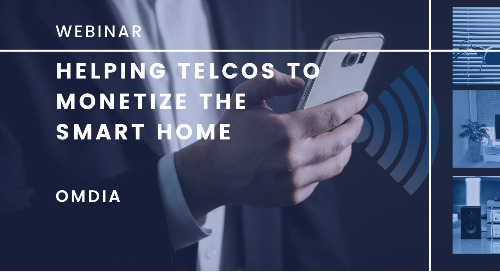 Webinar: Helping Telcos to Monetize the Smart Home