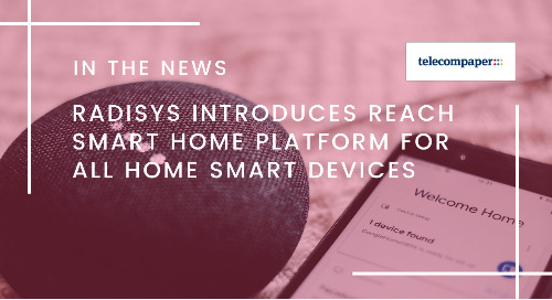 Radisys introduces Reach Smart Home platform for all home smart devices