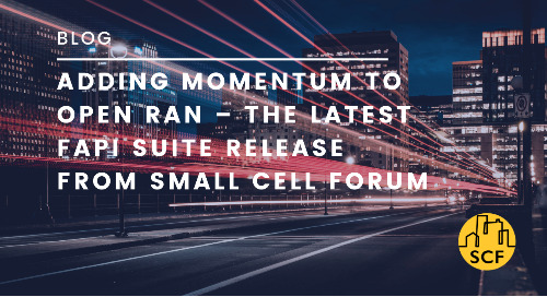 Adding momentum to Open RAN – The latest FAPI suite release from Small Cell Forum