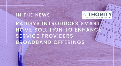 Radisys Introduces Smart Home Solution To Enhance Service Providers' Broadband Offerings