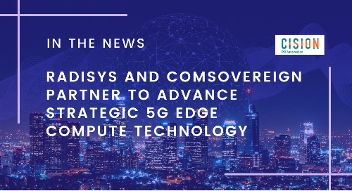 Radisys and COMSovereign Partner to Advance Strategic 5G Edge Compute Technology