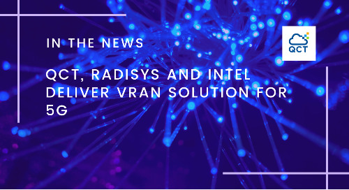 QCT, Radisys and Intel Deliver vRAN Solution for 5G