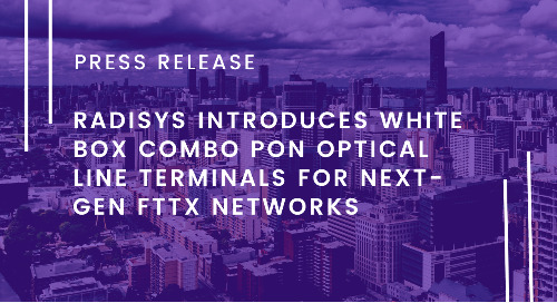 Radisys Introduces White Box Combo PON Optical Line Terminals for Next-Gen FTTX Networks