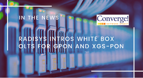 Radisys Intros White Box OLTs for GPON and XGS-PON