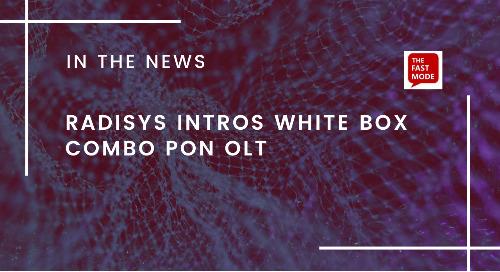 Radisys Intros White Box Combo PON OLT