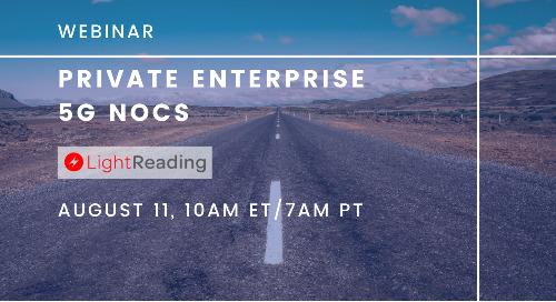 Webinar: Private Enterprise 5G NOCs | August 11