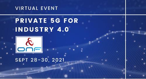 ONF Spotlight: Private 5G for Industry 4.0 | September 28-30