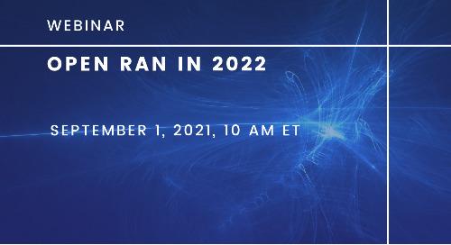Editorial Webinar: Open RAN in 2022 | September 1