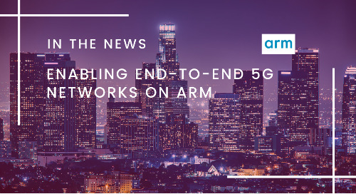 Enabling End-To-End 5G Networks on Arm