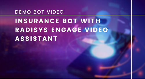 Insurance Bot with Radisys Engage Video Assistant