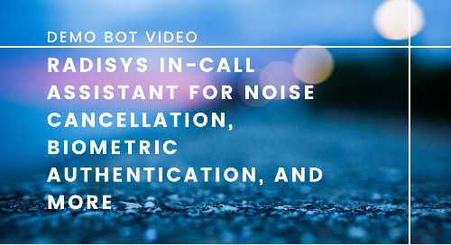 Demo: Radisys In-Call Assistant for Noise Cancellation, Biometric Authentication, and More