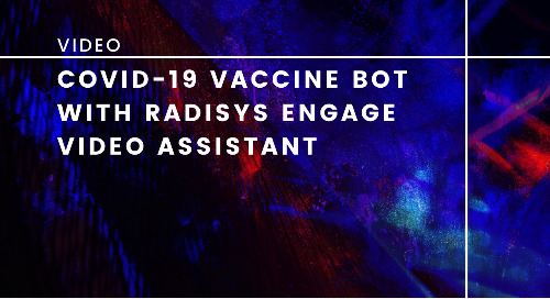 Covid-19 Vaccine Bot with Radisys Engage Video Assistant