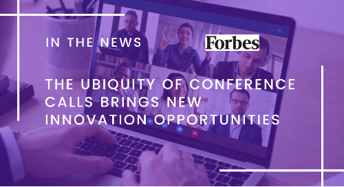 The Ubiquity Of Conference Calls Brings New Innovation Opportunities