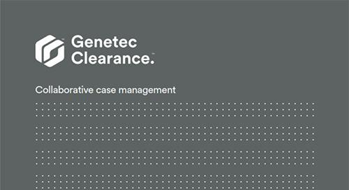 Genetec Clearance collaborative investigation management