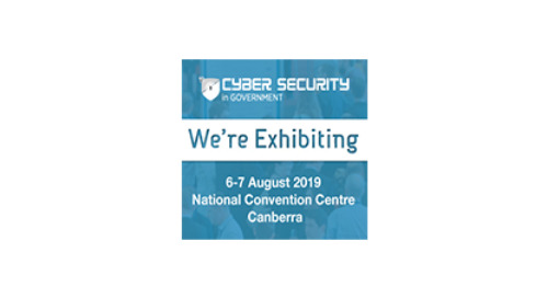 CYBER SECURITY IN GOVERNMENT – Canberra, Australia | August 6 – 7, 2019