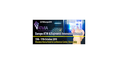 EUROPE ATM & PAYMENT INNOVATION SUMMMIT 2019, Rome, ITL | October 15 - 17, 2019