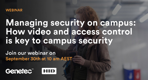 Managing Security on Campus Webinar:  How Video and Access Control is Key to Campus Security | September 30, 2020