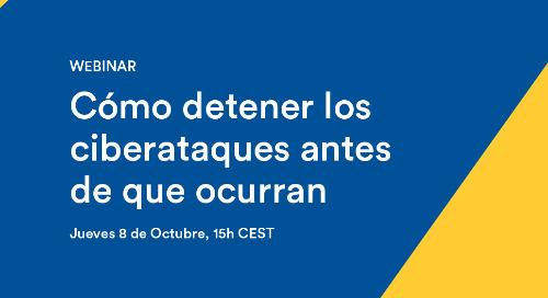 Cybersecurity Webinar ESP: Cómo detener los ciberataques antes de que ocurran | October 8, 2020