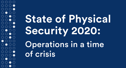 State of Physical Security 2020: Operations in a time of crisis