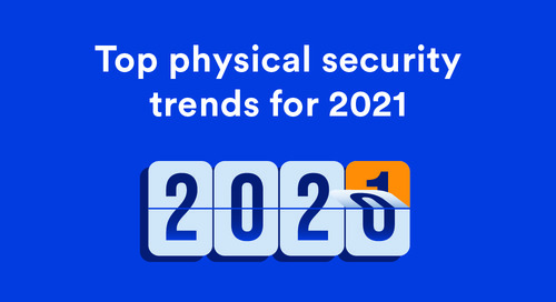 Top physical security trends for 2021