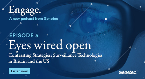 Engage a Genetec podcast EP05 Eyes Wired Open