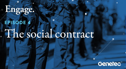 "Engage: A Genetec podcast - Episode 4 - ""The Social Contract"""