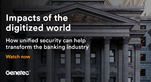 How unified security can help transform the banking industry
