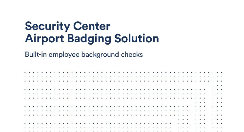 Security Center  Airport Badging Solution