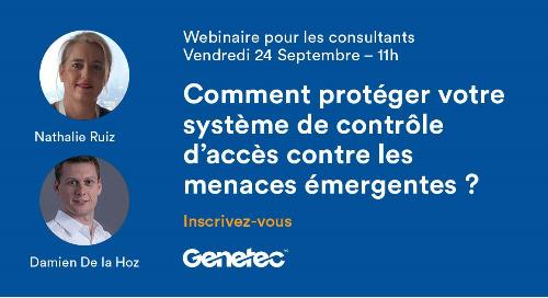 [Webinaire Consultants France] Comment protéger votre système de contrôle d'accès contre les menaces émergentes | Septembre 24, 2021