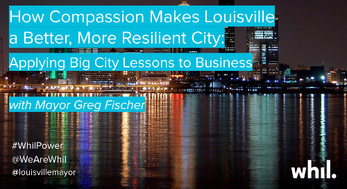 Webcast: How Compassion Makes Louisville a Better, More Resilient City (ft. Mayor Greg Fischer)