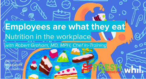 Webcast: Employees Are What They Eat: Nutrition in the Workplace (ft. Dr. Robert Graham)