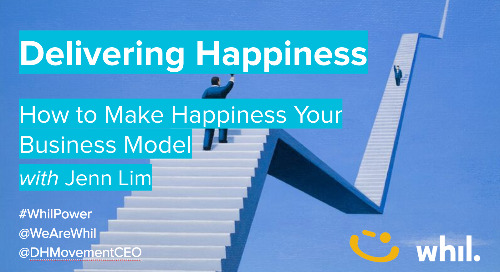 Webcast: Delivering Happiness (ft. Jenn Lim)