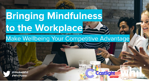 Webcast: Bringing Mindfulness to the Workplace (with Castlight Health & Employee Benefit News)