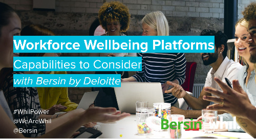 Webcast: Workforce Wellbeing Platforms: Capabilities to Consider (ft. Bersin by Deloitte)
