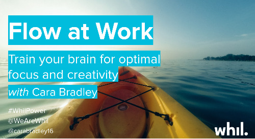 Webcast: Flow at Work (ft. Cara Bradley)