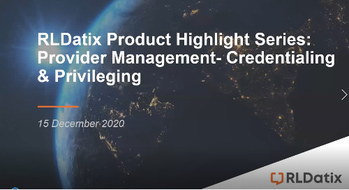 RLDatix Product Highlight Webinar Series- Credentialing and Privileging
