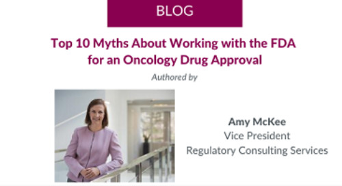 Top 10 Myths About Working with the FDA for an Oncology Drug Approval