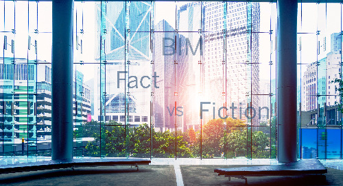 Fact vs. Fiction: What BIM Is and Is Not